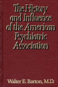History and Influence of the American Psychiatric Association