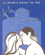 Kama Sutra: A Lover's Guide