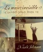 La Mujer Invisible [Spanish]