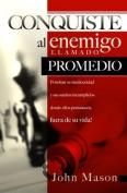 Conquiste a Un Enemigo Llamado Promedio [Spanish]