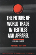 The Future of World Trade in Textiles and Apparel