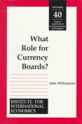 What Role for Currency Boards?