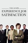Experience Job Satisfaction