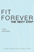 Fit Forever: The Next Step