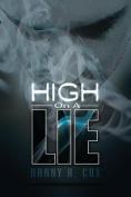 High on a Lie
