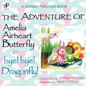The Adventures of Amelia Airheart Butterfly