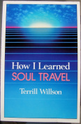 How I Learned Soul Travel