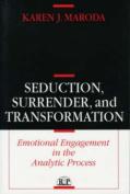 Seduction, Surrender and Transformation