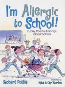 I'm Allergic to School