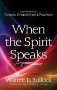 When the Spirit Speaks