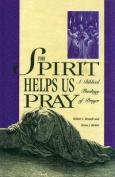 Spirit Helps Us Pray