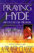 Praying Hyde, Apostle of Prayer