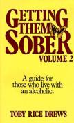 Getting Them Sober: v. 2