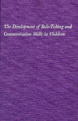 The Development of Role-Taking and Communication Skills in Children