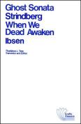 Ghost Sonata and When We Dead Awaken