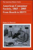 American Consumer Society, 1865-2005