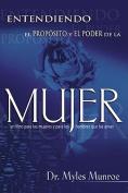 Entendiendo el Proposito y el Poder de la Mujer [Spanish]