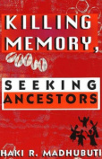Killing Memory, Seeking Ancestors