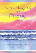 The Best Thing in Life is a Friend