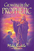 Growing in the Prophetic