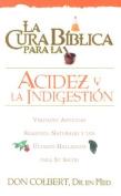 La  Cura Biblica Para la Acidez y la Indigestion [Spanish]