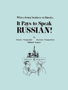 It Pays to Speak Russian [RUS]
