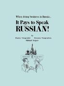 It Pays to Speak Russian [RUS]