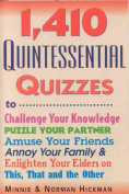 1410 Quintessential Quizzes,Revised and Updated