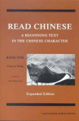 Read Chinese, Book One - A Beginning Text in the Chinese Character, Expanded edition