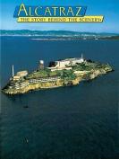 Alcatraz Island : the Story behind the Scenery