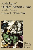 Anthology of Quebec Women's Plays in English Translation Vol. III