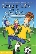 Captain Lilly and the New Girl (Formac First Novels