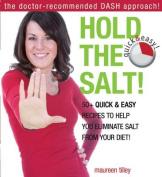 Hold the Salt!