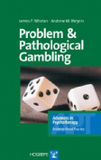 Problem and Pathological Gambling (Advances in Psychotherapy