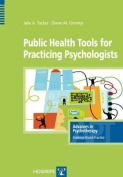 Public Health Tools for Practicing Psychologists (Advances in Psychotherapy