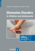 Elimination Disorders in Children and Adolescents (Advances in Psychotherapy