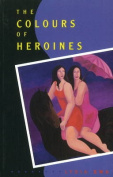 The Colours of Heroines