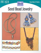 Seed Bead Jewelry: 7 Projects