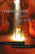 Thousands Not Billions