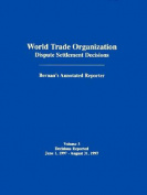 World Trade Organization: Dispute Settlement Decisions (World Trade Organization Dispute Settlement Decisions: Bernan's Annotated Reporter)