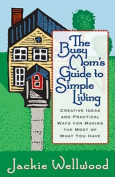 Busy Mom's Guide to Simple Living