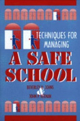 Techniques for Managing a Safe School