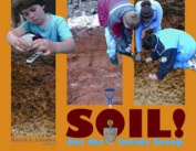 Soil!: Get the Inside Scoop