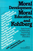 Moral Development, Moral Education and Kohlberg