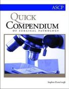 Quick Compendium of Surgical Pathology