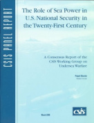 The Role of Sea Power in U.S. National Security in the Twenty-First Century