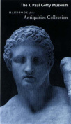 The J. Paul Getty Museum Handbook of the Antiquities Collection