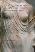 Looking at Greek and Roman Sculpture in Stone