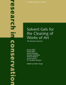 Solvent Gels for the Cleaning of Works of Art