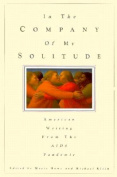 In the Company of My Solitude - American Writing from the AIDS Pandemic
